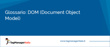 Glossario: DOM (Document Object Model)
