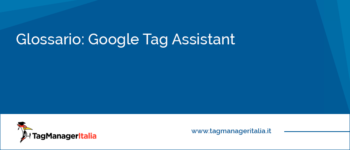 Glossario: Google Tag Assistant