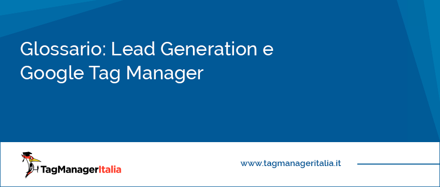 glossario lead generation google tag manager