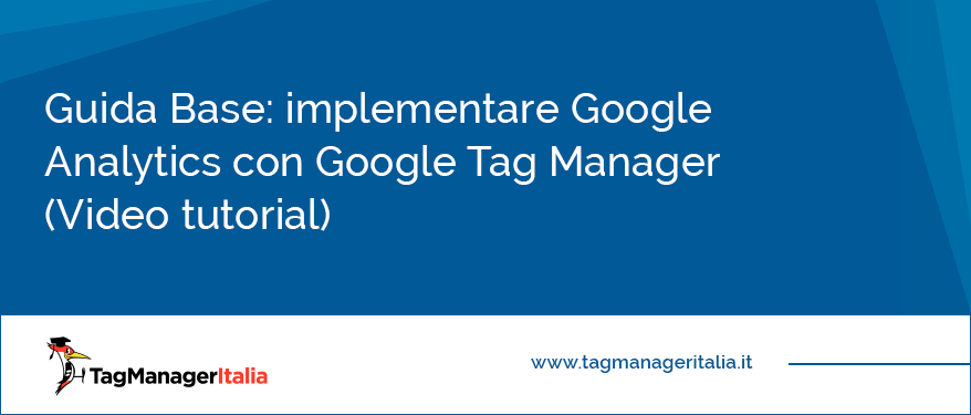 Implementare Google Analytics con Google tag Manager