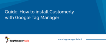 How to install Customerly with Google Tag Manager