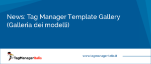 News Tag Manager Template Gallery (Galleria dei modelli)